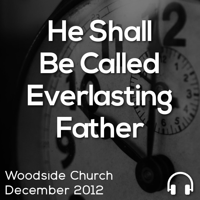 He Shall Be Called Everlasting Father