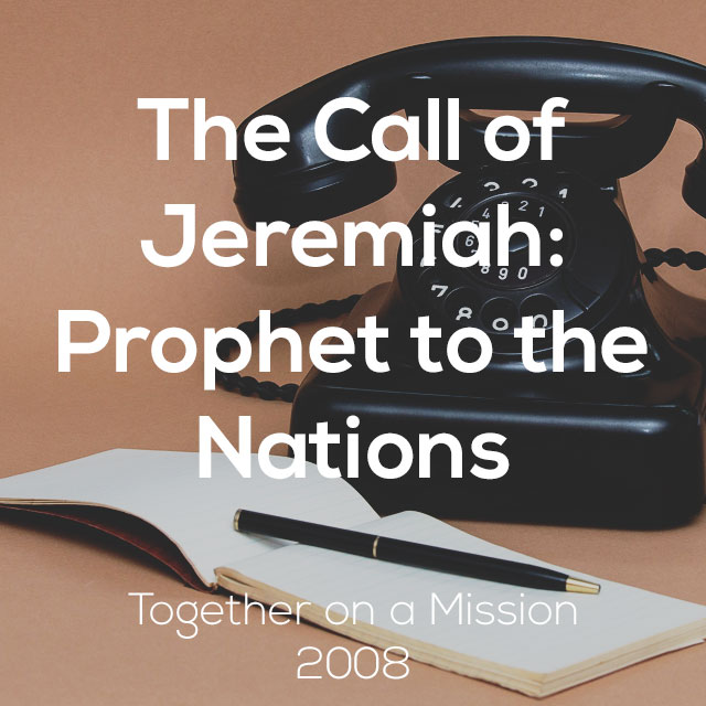 The Call of Jeremiah: Prophet to the Nations