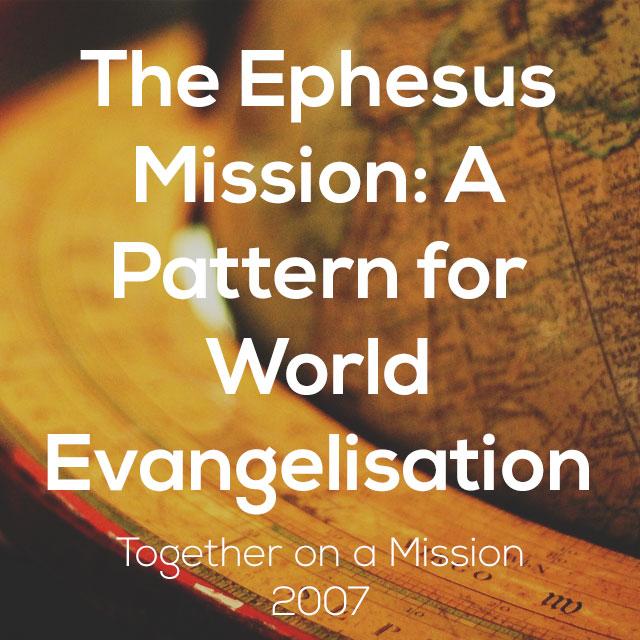 The Ephesus Mission: A Pattern for Global Evangelisation