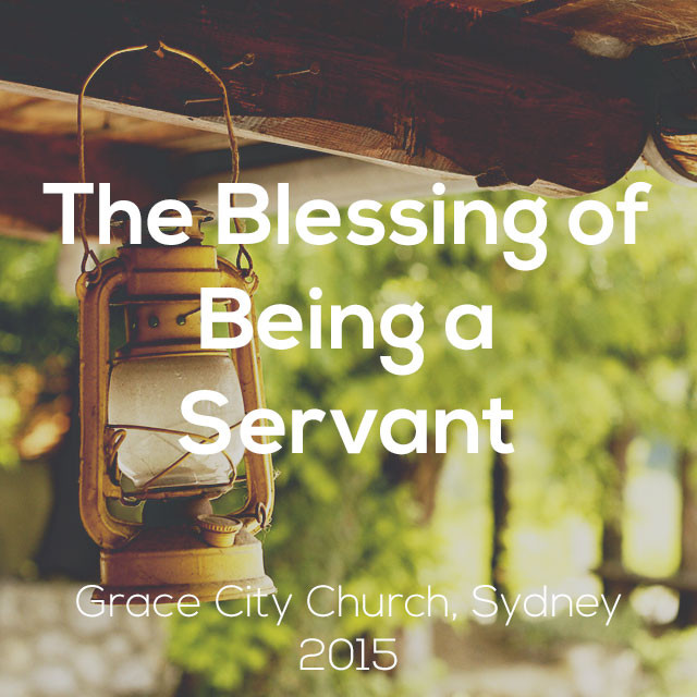 The Blessing of Being a Servant