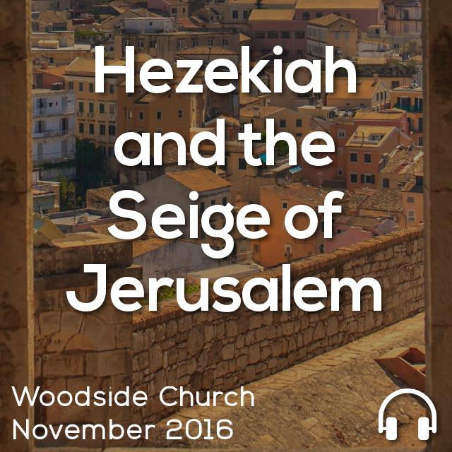 Hezekiah and the Siege of Jerusalem