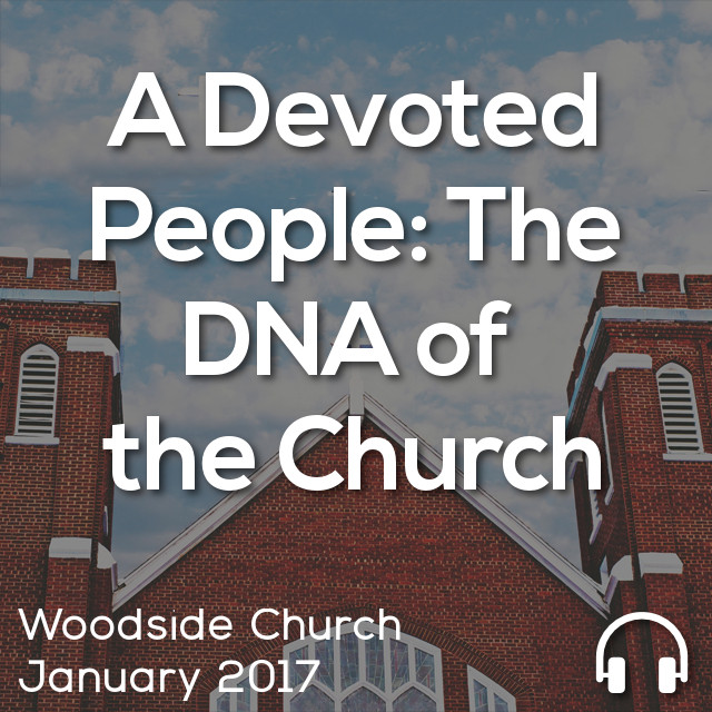 A Devoted People – The DNA of the Church