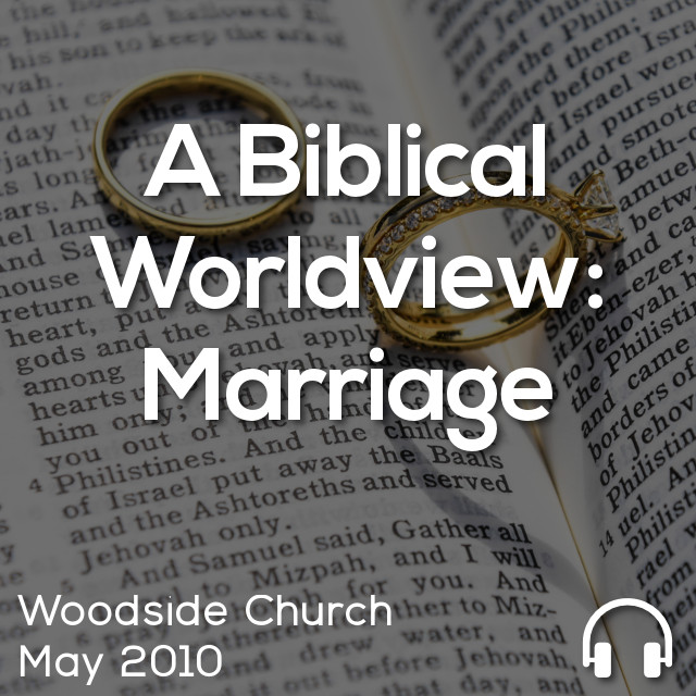 A Biblical Worldview: Marriage