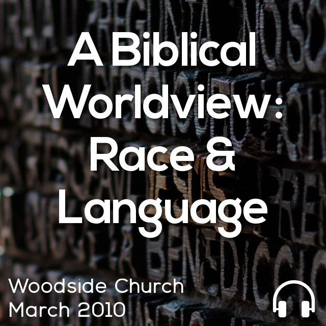 A Biblical Worldview: Race & Language