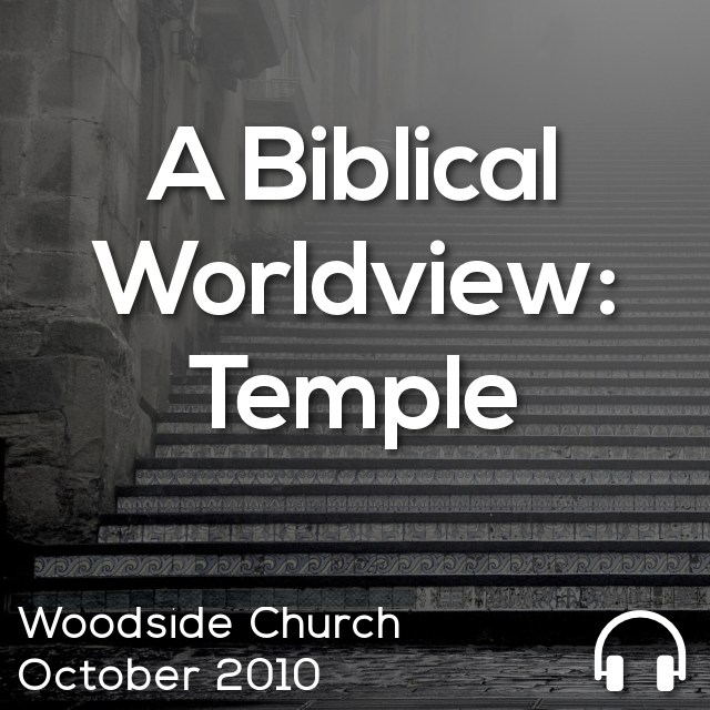 A Biblical Worldview: Temple