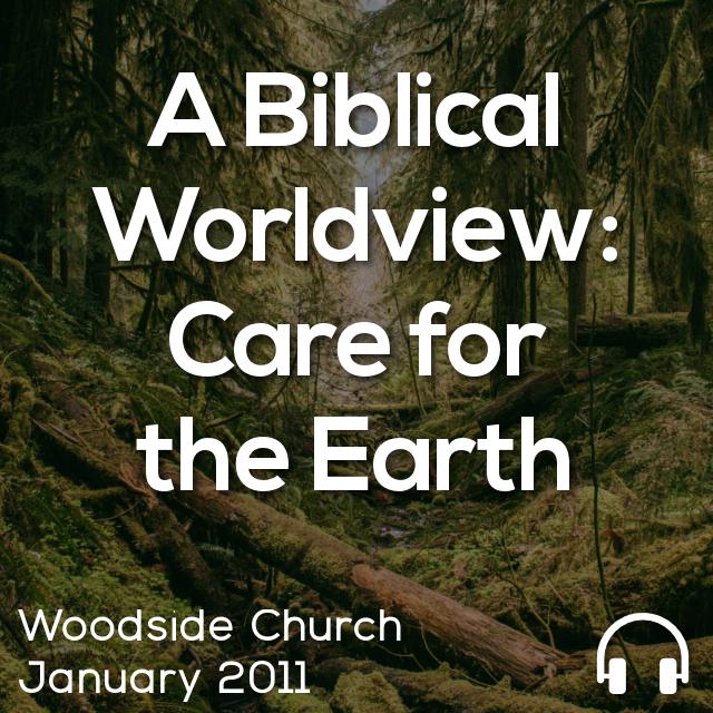A Biblical Worldview: Care for the Earth