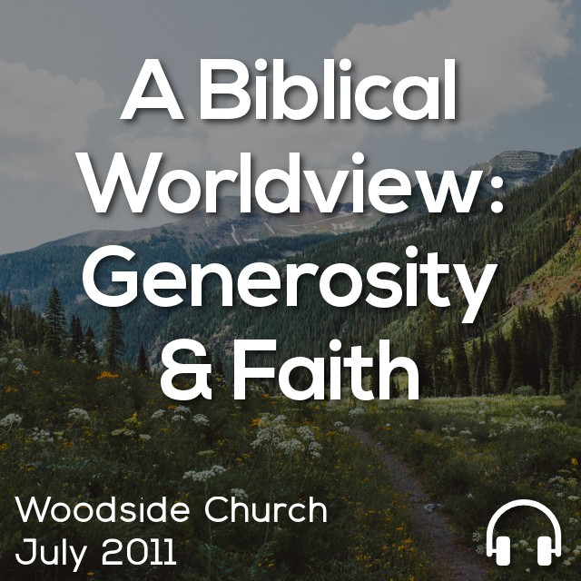 A Biblical Worldview: Generosity & Faith
