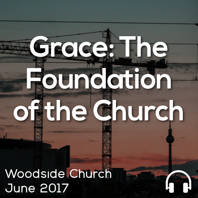Grace: The Foundation of the Church