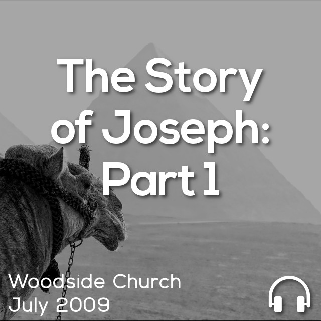 The Story of Joseph: Part 1