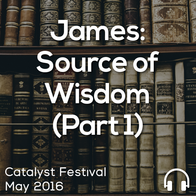 James: Source of Wisdom (Part 1)