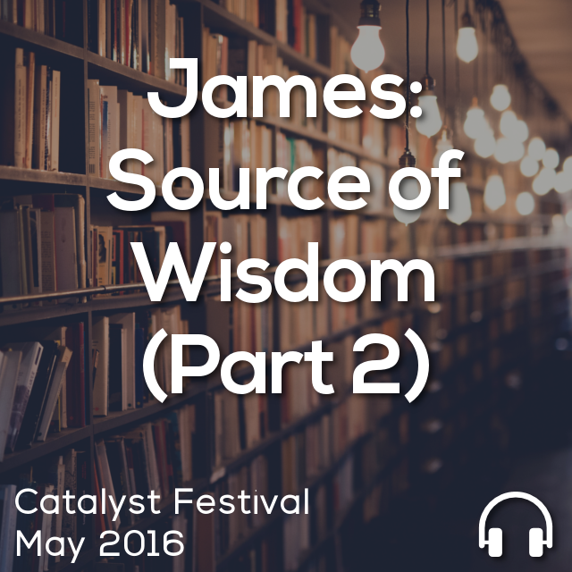 James: Source of Wisdom (Part 2)