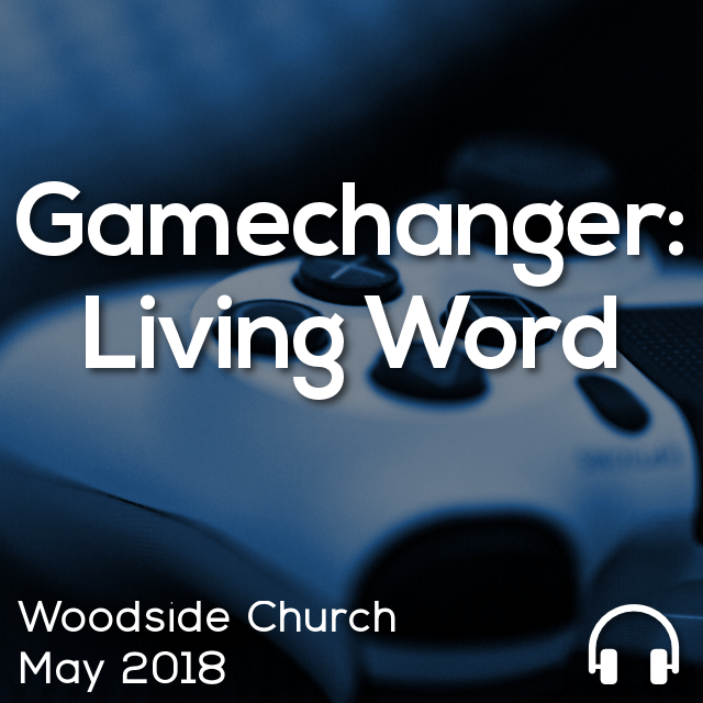 Gamechanger: Living Word